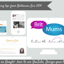 Blogging Tips from Britmums Live 2014